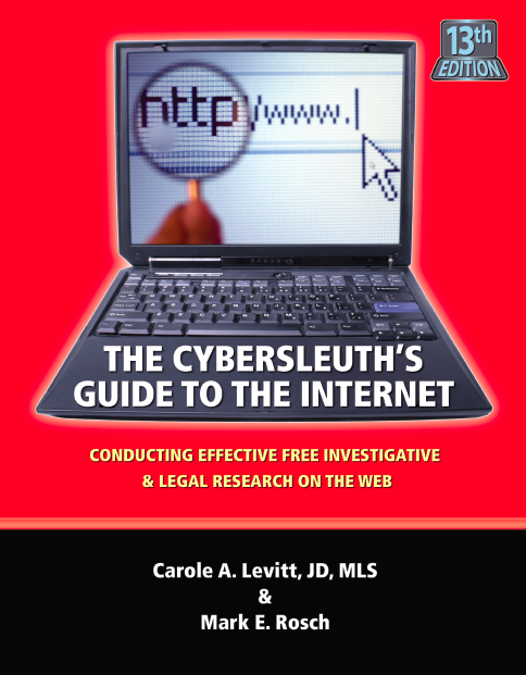 The Cybersleuth's Guide to the Internet:Conducting Effective Free Investigative & Legal Research on the Web